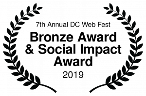 Bronze Award 7th Annual DC Web Fest, 2019