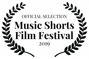 OFFICIAL SELECTION Music Shorts Film Festival 2019