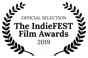 OFFICIAL SELECTION The IndieFEST Film Awards 2019