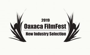 2019 Oaxaca Film Fest Selection