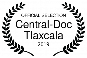 OFFICIAL SELECTION - Central-Doc Tlaxcala - 2019